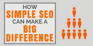 How Some Simple SEO Can Increase Your Traffic