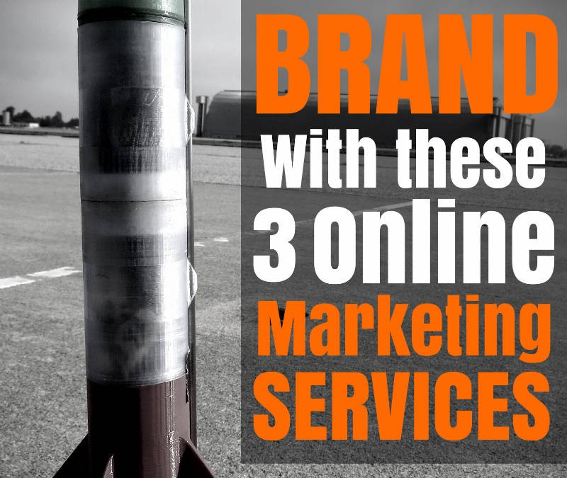 3 Online Marketing Services That Will Boost Your Brands Online Identity
