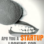 Are You a Startup Looking For Significant Growth?