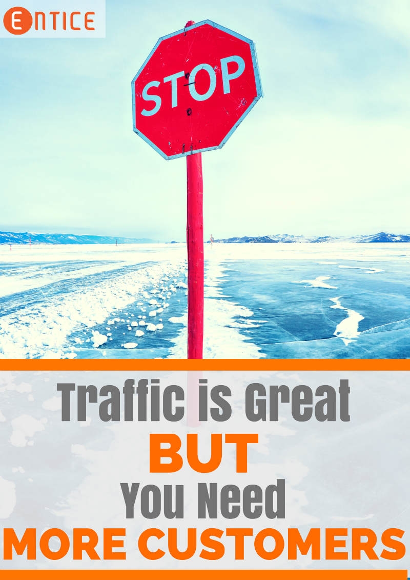 Forget Traffic, You Need More Customers